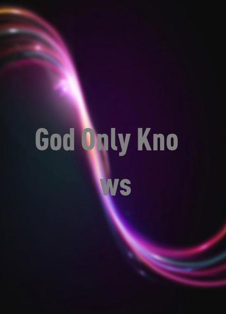 GodOnlyKnows