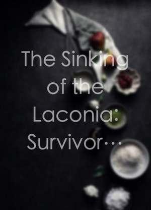 TheSinkingoftheLaconia:Survivors'Stories