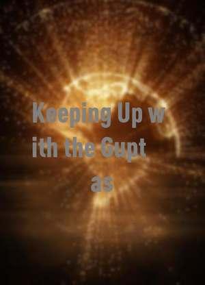 KeepingUpwiththeGuptas
