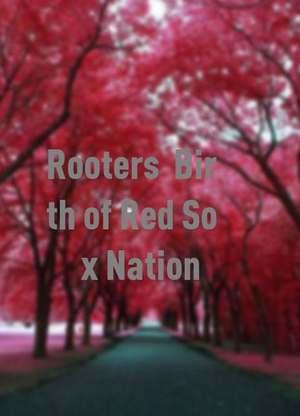 Rooters:BirthofRedSoxNation