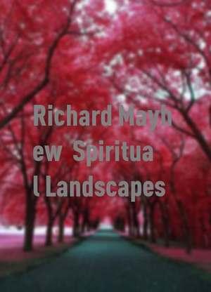 RichardMayhew:SpiritualLandscapes