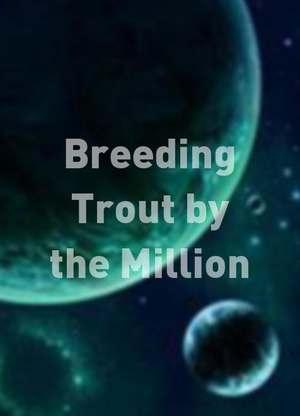 BreedingTroutbytheMillion