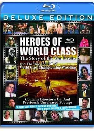HeroesofWorldClass:TheStoryoftheVonErichsandtheRiseandFallofWorldClassChampionsh