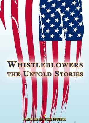 Whistleblowers:TheUntoldStories