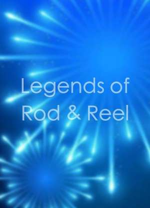 LegendsofRod&Reel